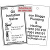 Oil Isolation Valve Label and your details on reverse Code VO701A